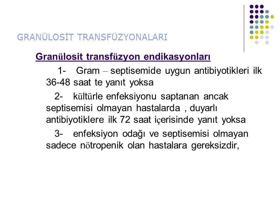 GRANÜLOSİT TRANSFÜZYONALARI