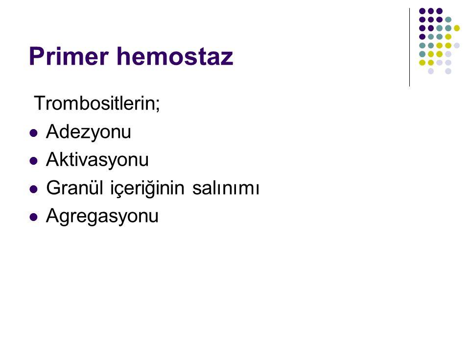 Primer hemostaz Trombositlerin; Adezyonu Aktivasyonu