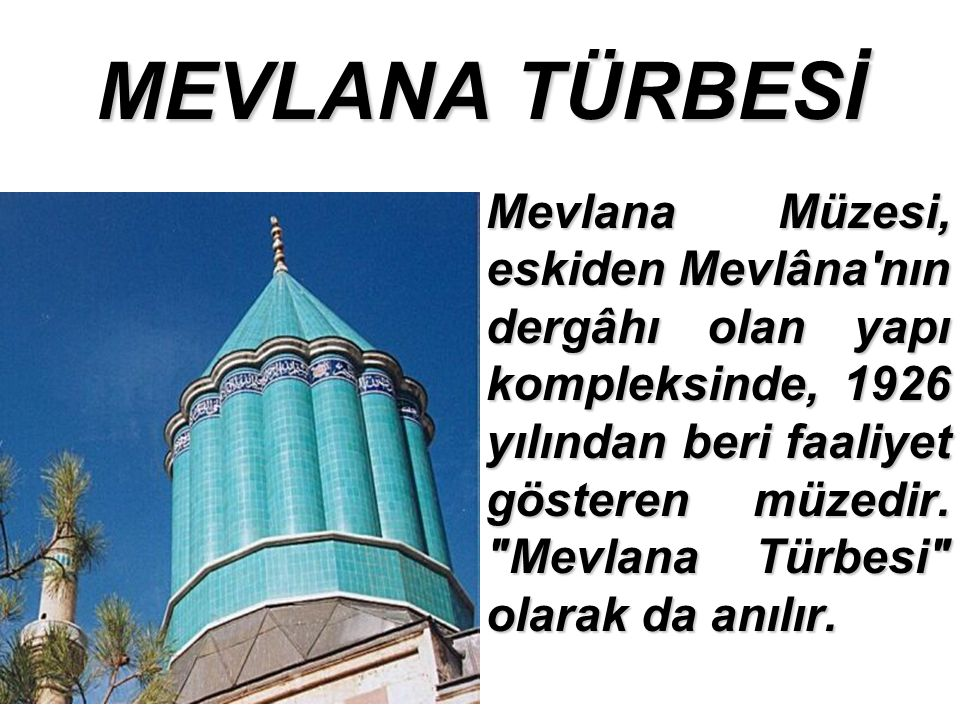 MEVLANA TÜRBESİ