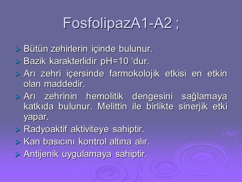 FosfolipazA1-A2 ; Bütün zehirlerin içinde bulunur.
