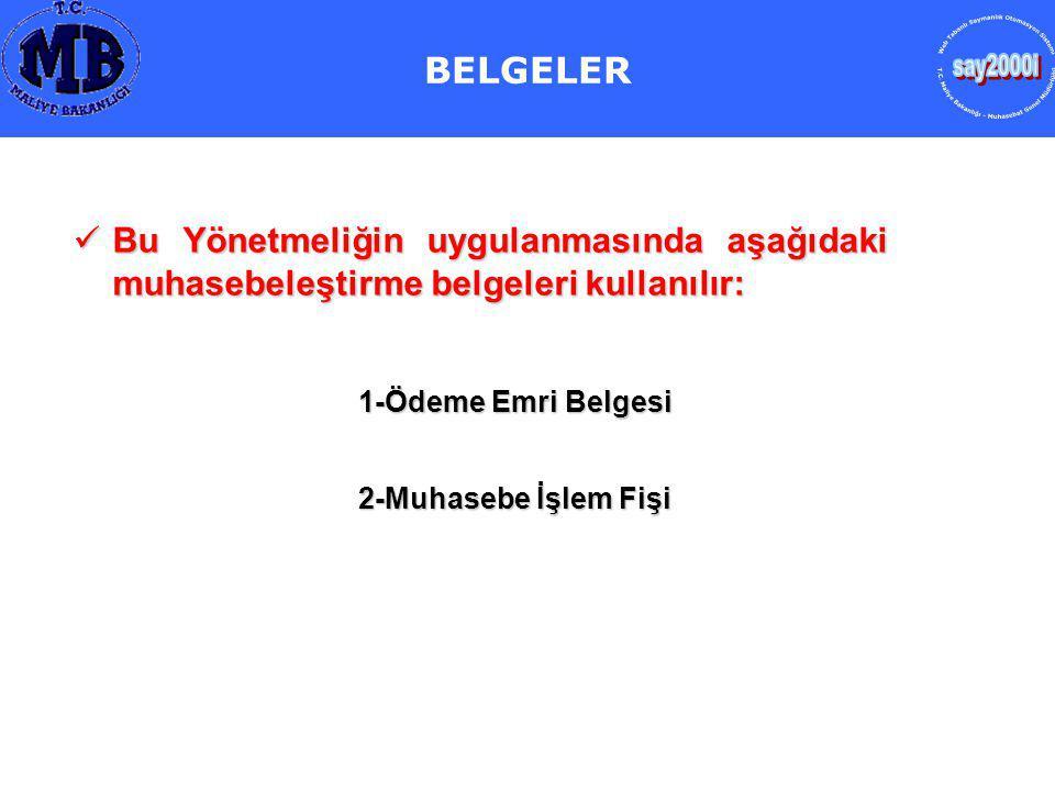BELGELER say2000i. Web Tabanlı Saymanlık Otomasyon Sistemi. T.C. Maliye Bakanlığı - Muhasebat Genel Müdürlüğü.