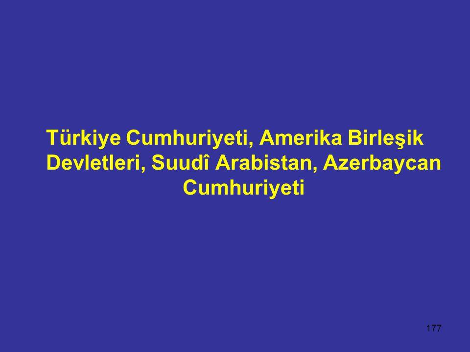 Türkiye Cumhuriyeti, Amerika Birleşik Devletleri, Suudî Arabistan, Azerbaycan Cumhuriyeti