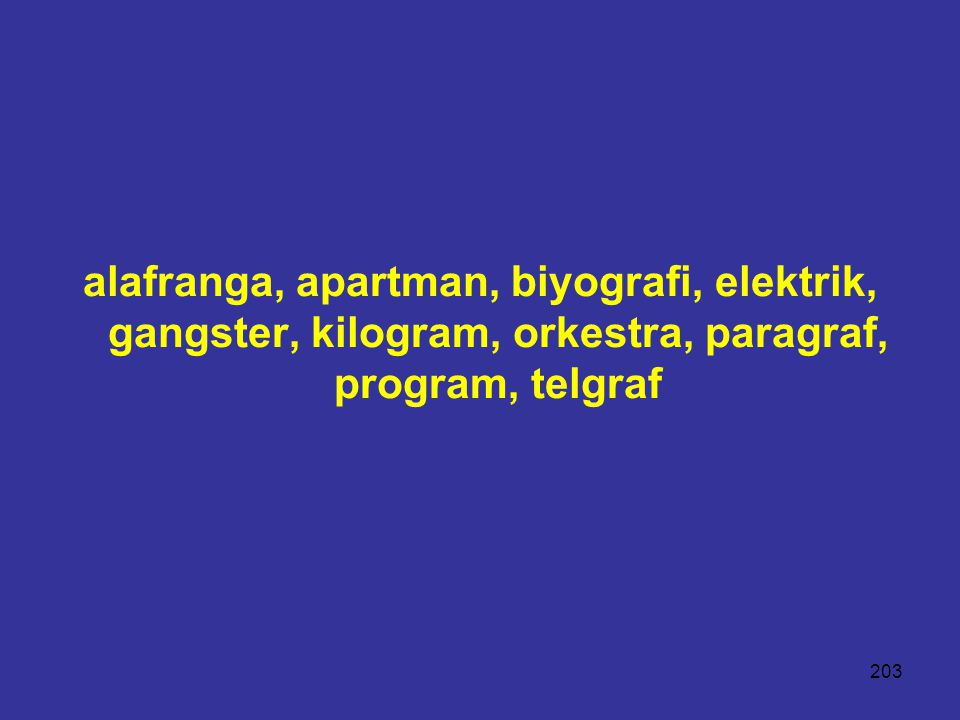 alafranga, apartman, biyografi, elektrik, gangster, kilogram, orkestra, paragraf, program, telgraf