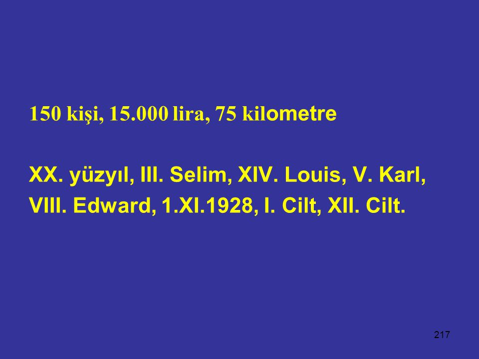 150 kişi, 15.000 lira, 75 kilometre XX. yüzyıl, III.