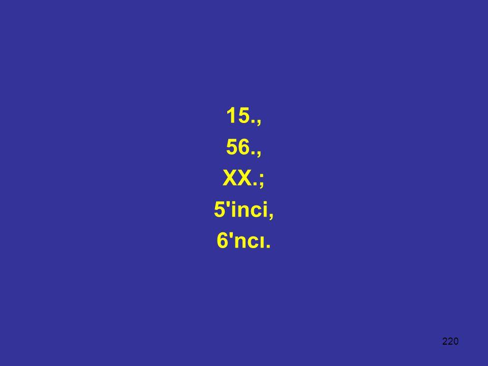 15., 56., XX.; 5 inci, 6 ncı.