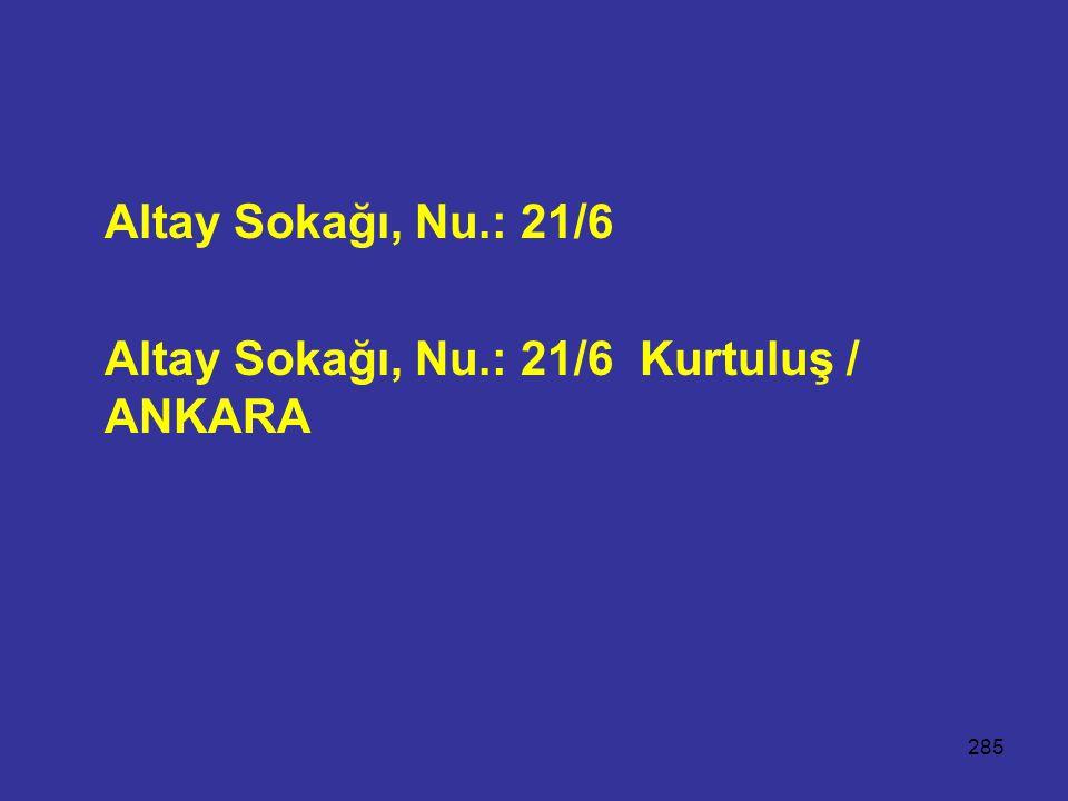Altay Sokağı, Nu.: 21/6 Altay Sokağı, Nu.: 21/6 Kurtuluş / ANKARA
