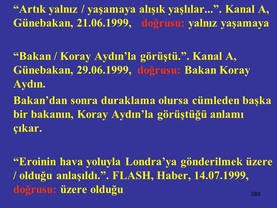 Artık yalnız / yaşamaya alışık yaşlılar... . Kanal A, Günebakan, 21.06.1999, doğrusu: yalnız yaşamaya