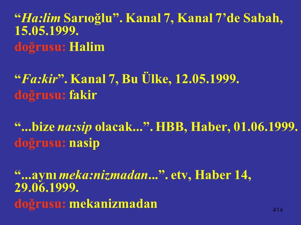 Ha:lim Sarıoğlu . Kanal 7, Kanal 7'de Sabah, 15.05.1999.