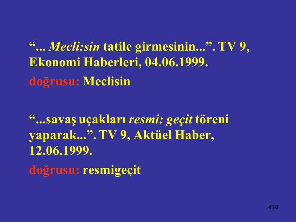 . Mecli:sin tatile girmesinin. . TV 9, Ekonomi Haberleri, 04. 06
