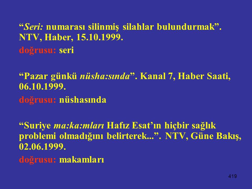Seri: numarası silinmiş silahlar bulundurmak . NTV, Haber, 15. 10