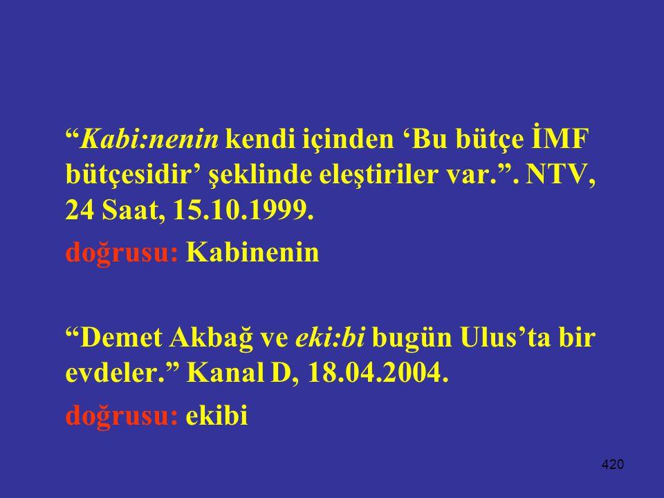 Kabi:nenin kendi içinden 'Bu bütçe İMF bütçesidir' şeklinde eleştiriler var. . NTV, 24 Saat, 15.10.1999.