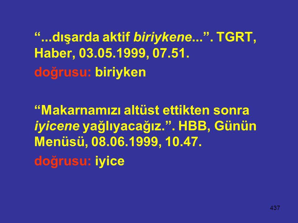 ...dışarda aktif biriykene... . TGRT, Haber, 03.05.1999, 07.51.