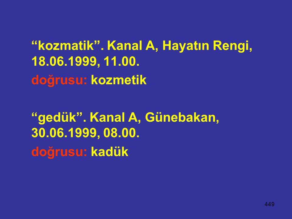 kozmatik . Kanal A, Hayatın Rengi, 18.06.1999, 11.00.