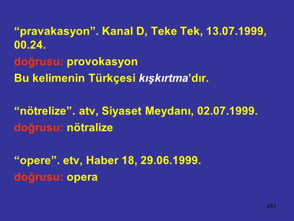 pravakasyon . Kanal D, Teke Tek, 13.07.1999, 00.24.