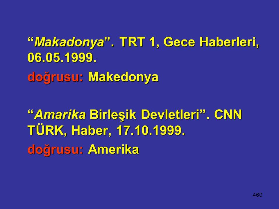 Makadonya . TRT 1, Gece Haberleri, 06.05.1999.