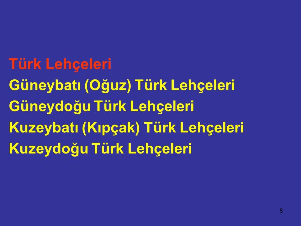Türk Lehçeleri Güneybatı (Oğuz) Türk Lehçeleri
