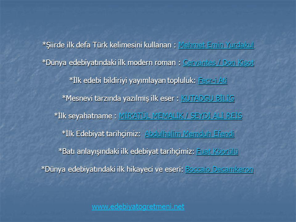 *Şiirde ilk defa Türk kelimesini kullanan : Mehmet Emin Yurdakul