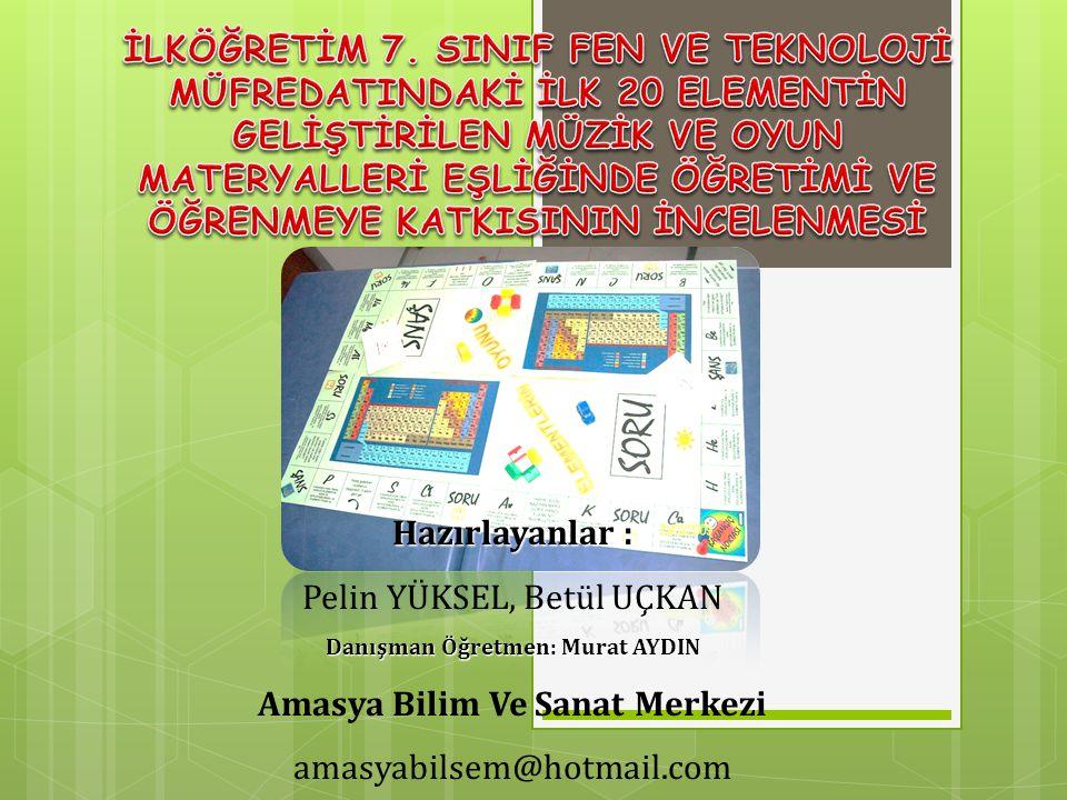 Danışman Öğretmen: Murat AYDIN Amasya Bilim Ve Sanat Merkezi