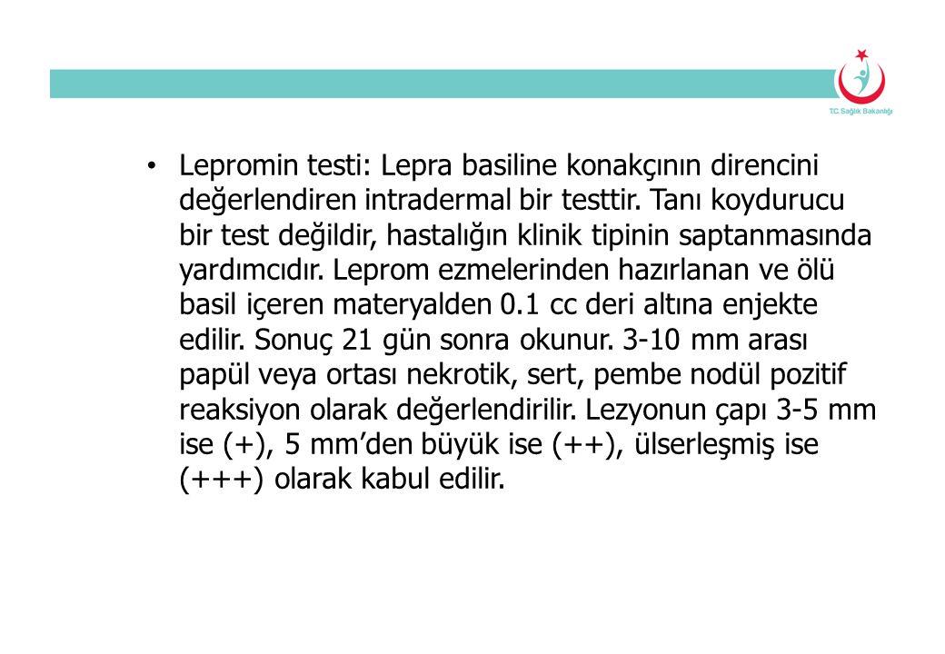 Lepromin testi: Lepra basiline konakçının direncini değerlendiren intradermal bir testtir.