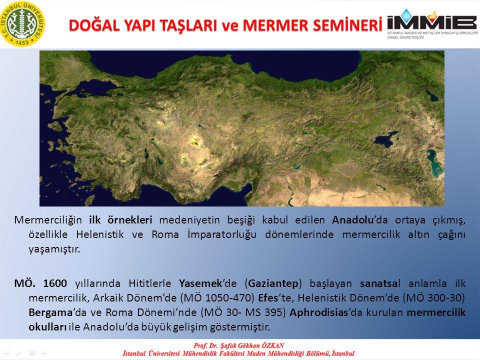 Mermerciliğin ilk örnekleri medeniyetin beşiği kabul edilen Anadolu'da ortaya çıkmış, özellikle Helenistik ve Roma İmparatorluğu dönemlerinde mermercilik altın çağını yaşamıştır.