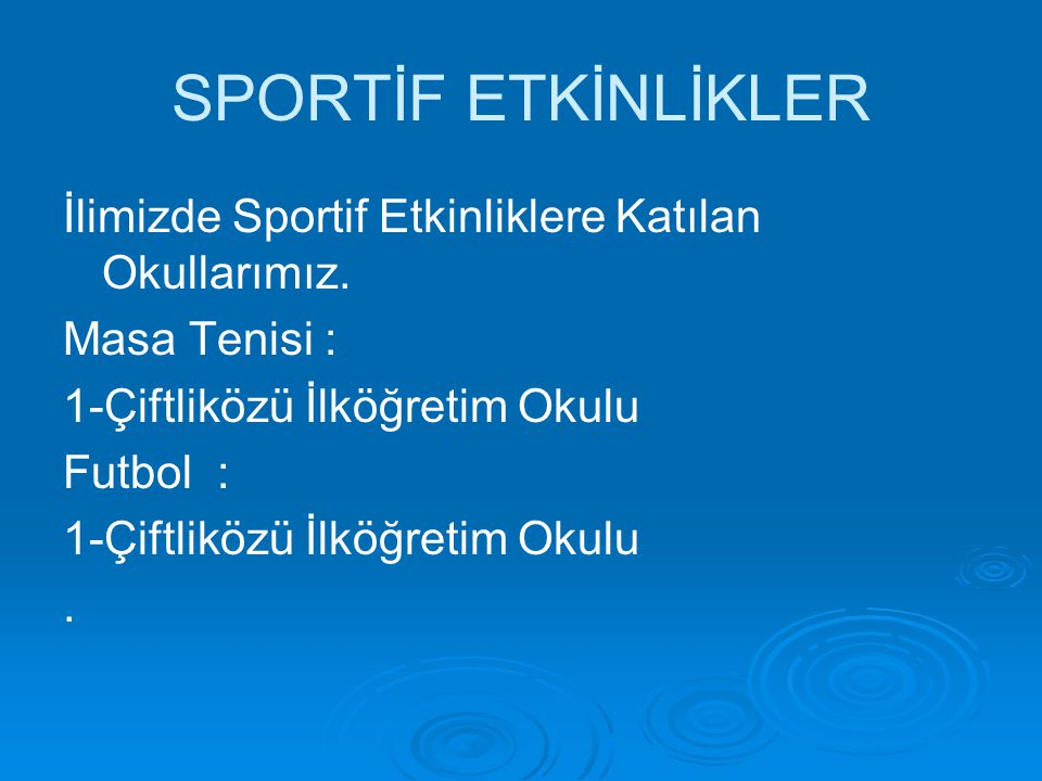 SPORTİF ETKİNLİKLER İlimizde Sportif Etkinliklere Katılan Okullarımız.