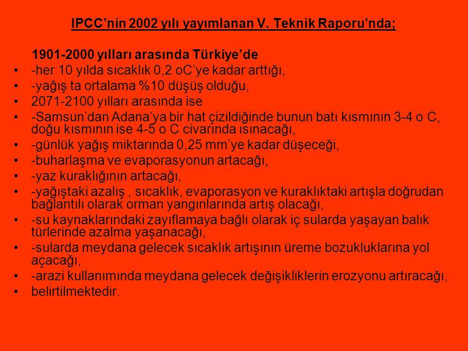 IPCC'nin 2002 yılı yayımlanan V. Teknik Raporu'nda;