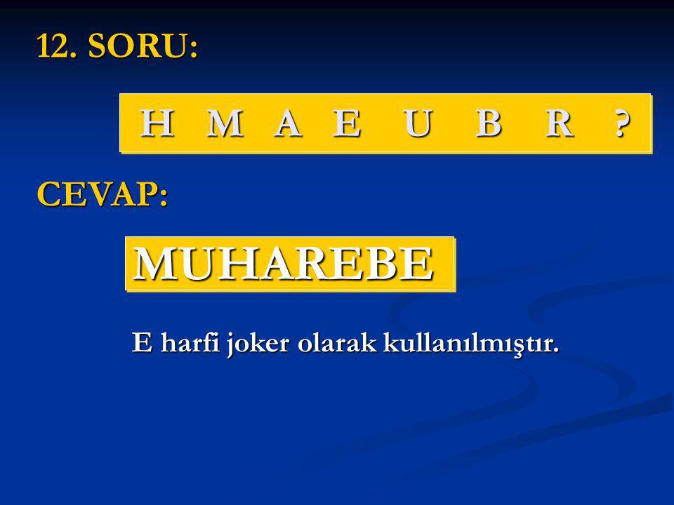 MUHAREBE H M A E U B R 12. SORU: CEVAP: