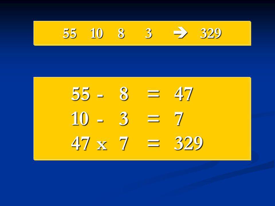 55 10 8 3  329 55 - 8 = 47 10 - 3 = 7 47 x 7 = 329