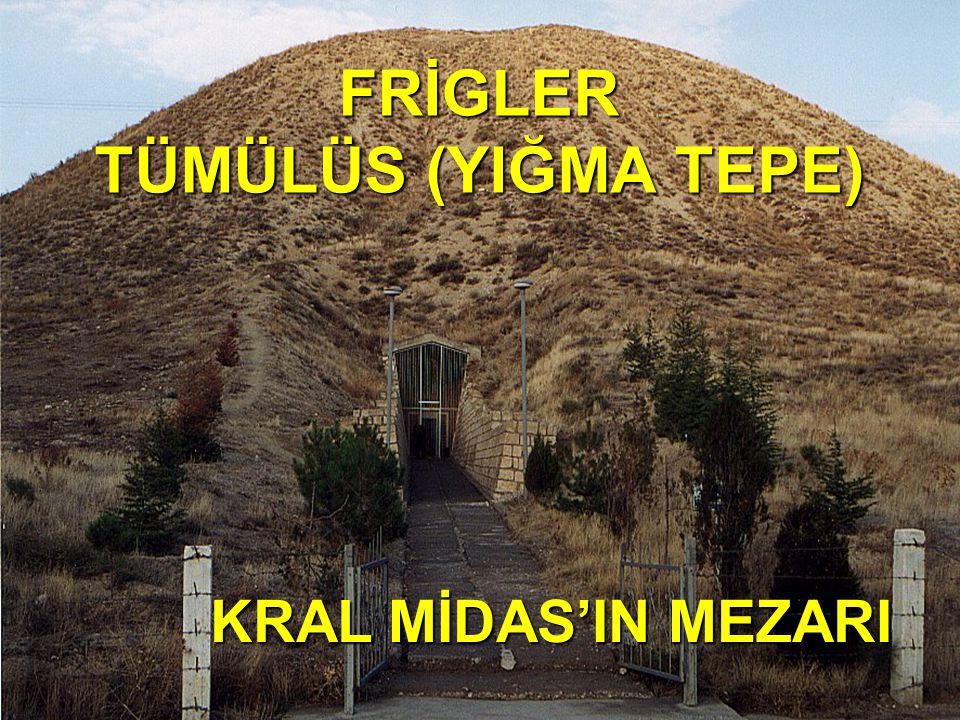 FRİGLER TÜMÜLÜS (YIĞMA TEPE)