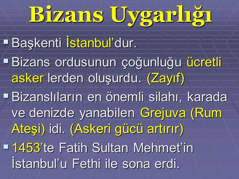 Bizans Uygarlığı Başkenti İstanbul'dur.