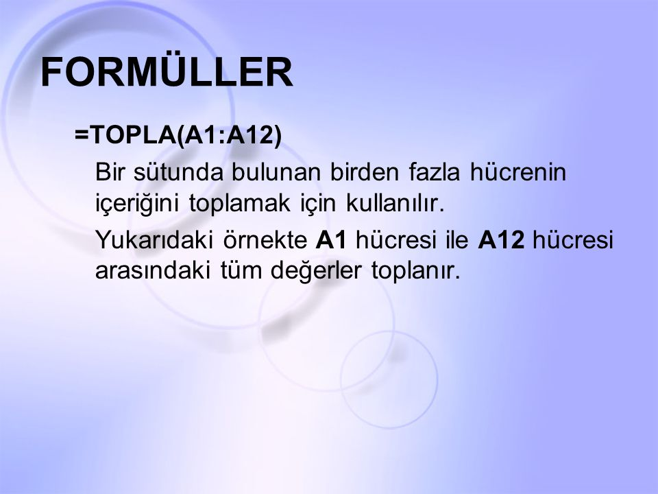 FORMÜLLER =TOPLA(A1:A12)