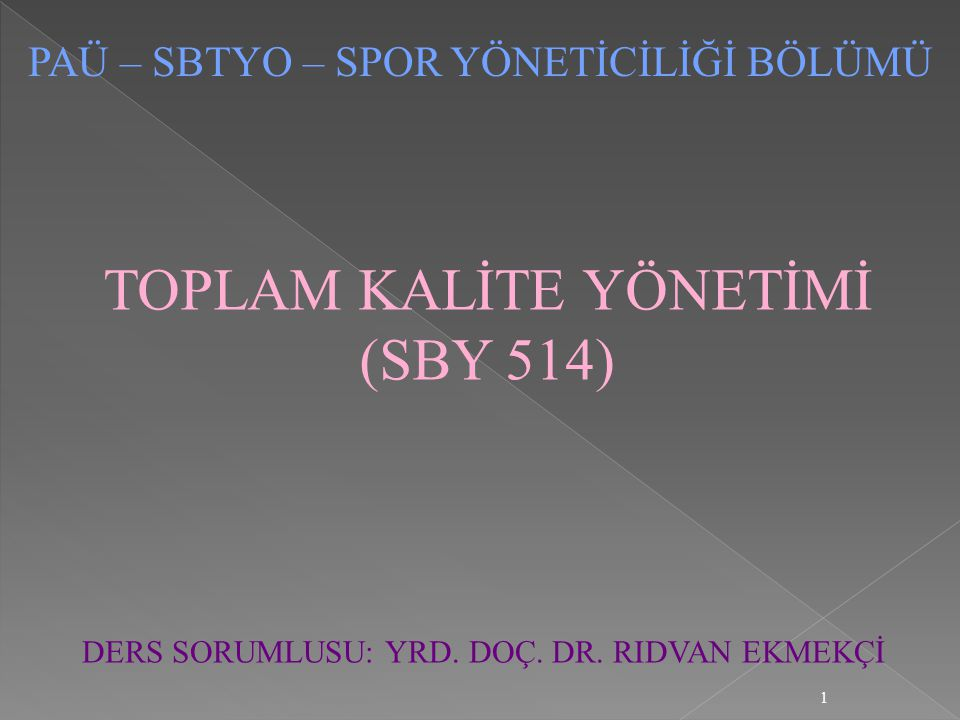TOPLAM KALİTE YÖNETİMİ (SBY 514)