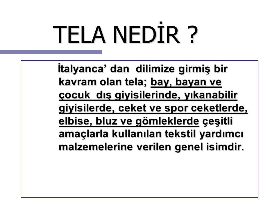TELA NEDİR