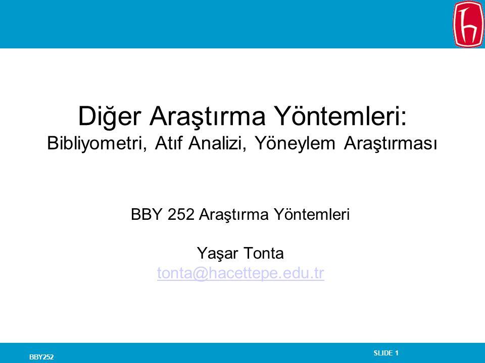 BBY 252 Araştırma Yöntemleri Yaşar Tonta tonta@hacettepe.edu.tr