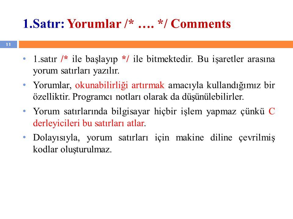 1.Satır: Yorumlar /* …. */ Comments