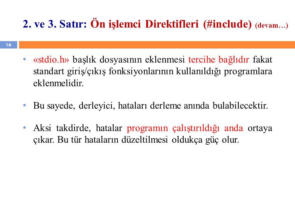 2. ve 3. Satır: Ön işlemci Direktifleri (#include) (devam…)