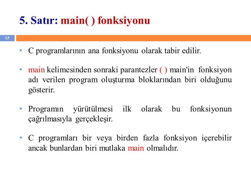 5. Satır: main( ) fonksiyonu