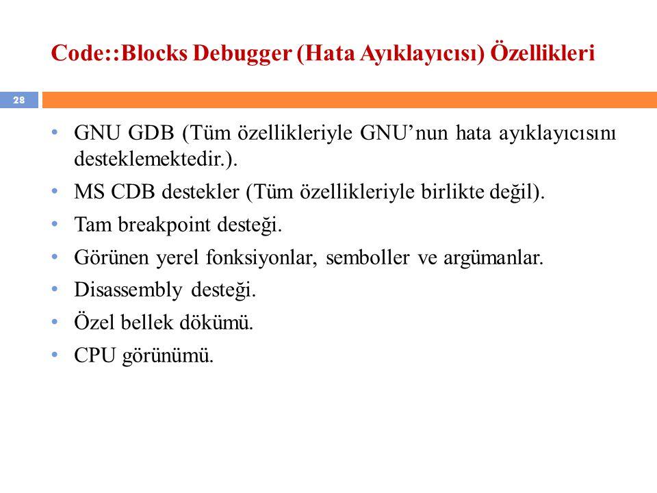 Code::Blocks Debugger (Hata Ayıklayıcısı) Özellikleri