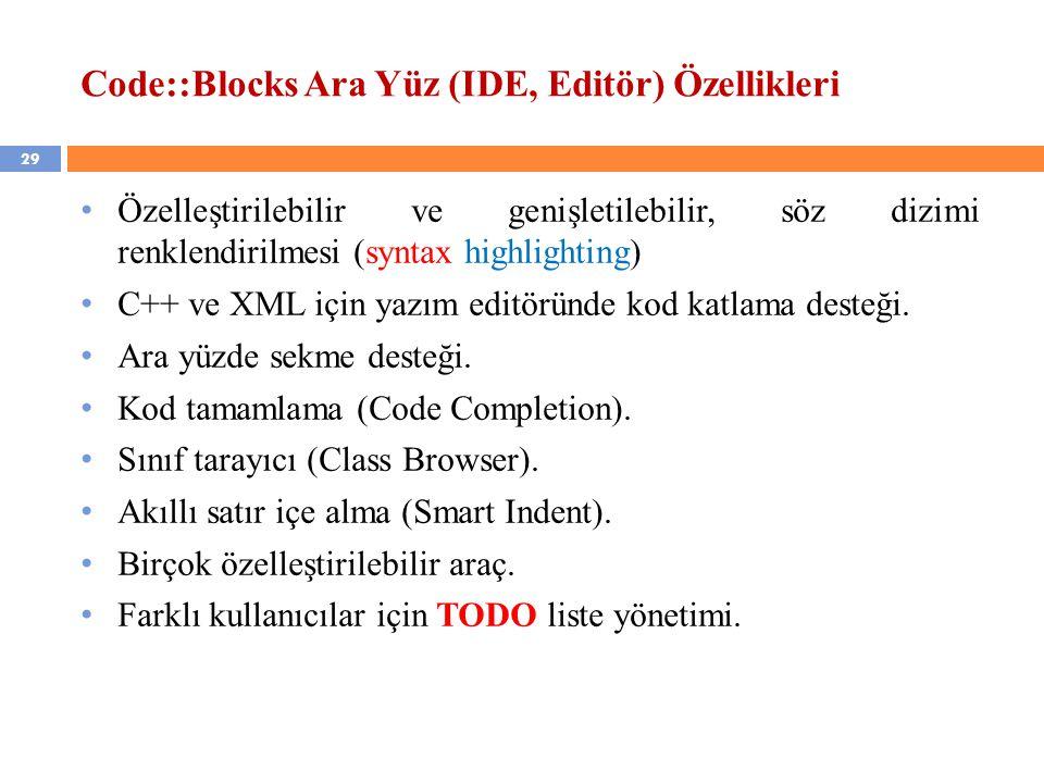 Code::Blocks Ara Yüz (IDE, Editör) Özellikleri