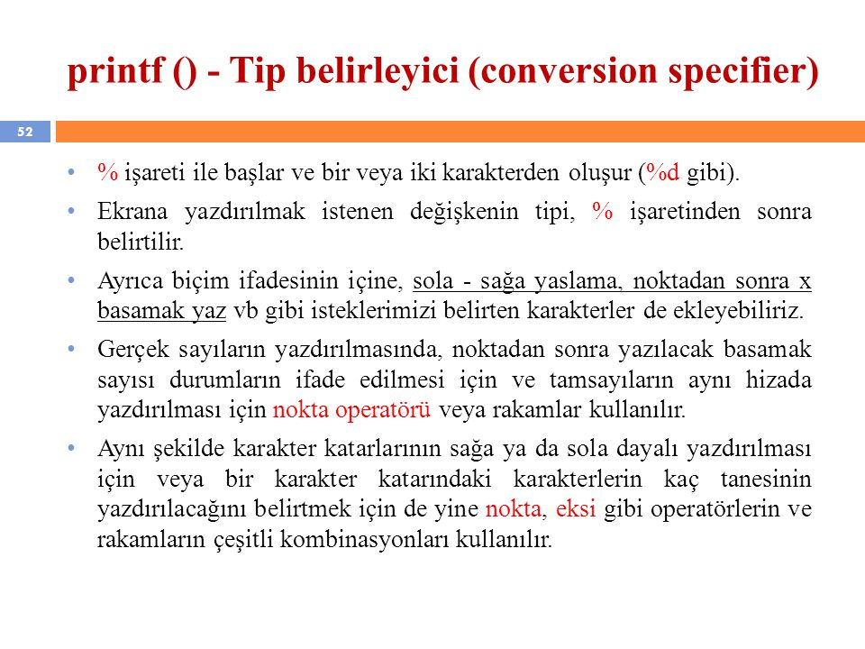 printf () - Tip belirleyici (conversion specifier)