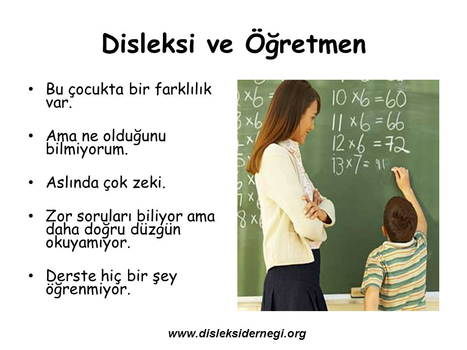 Disleksi ve Öğretmen Bu çocukta bir farklılık var.