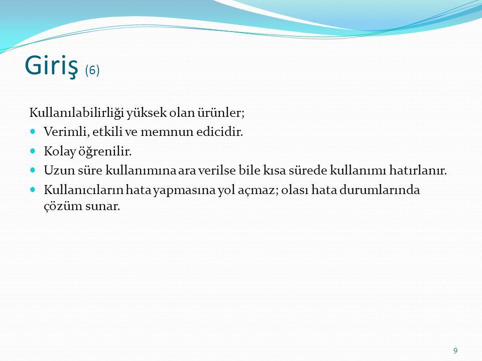 Giriş (6) Kullanılabilirliği yüksek olan ürünler;