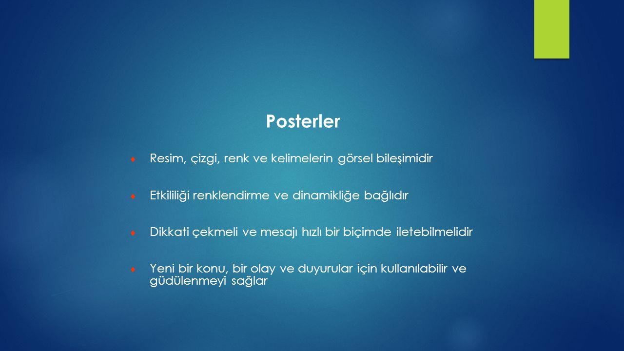 Posterler Resim, çizgi, renk ve kelimelerin görsel bileşimidir