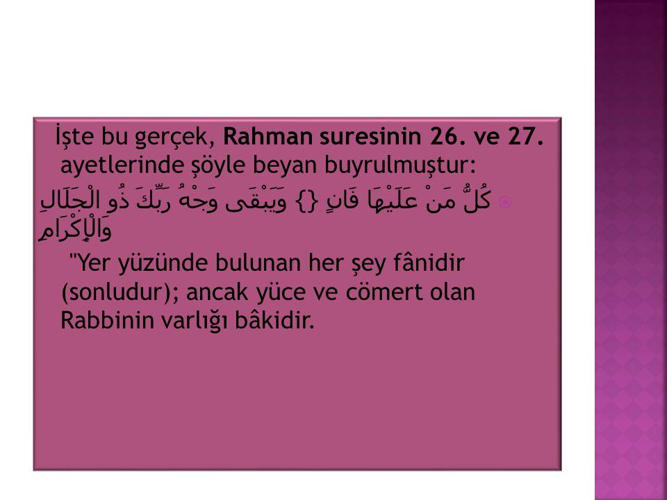 İşte bu gerçek, Rahman suresinin 26. ve 27