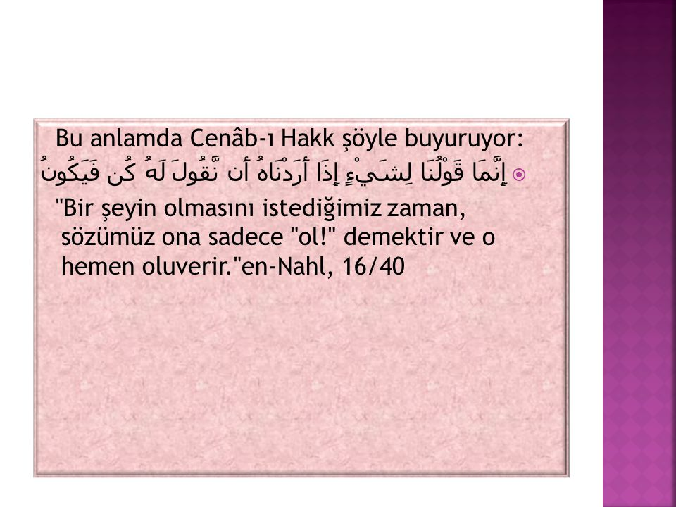Bu anlamda Cenâb-ı Hakk şöyle buyuruyor: