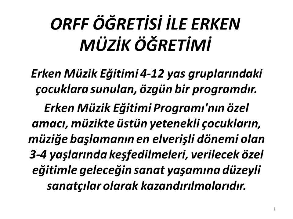ORFF ÖĞRETİSİ İLE ERKEN MÜZİK ÖĞRETİMİ