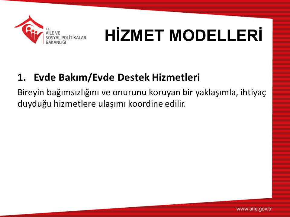 HİZMET MODELLERİ Evde Bakım/Evde Destek Hizmetleri