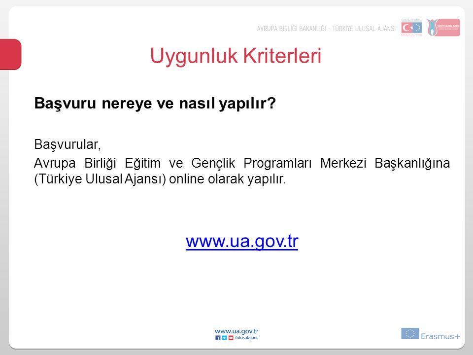 Uygunluk Kriterleri www.ua.gov.tr Başvuru nereye ve nasıl yapılır