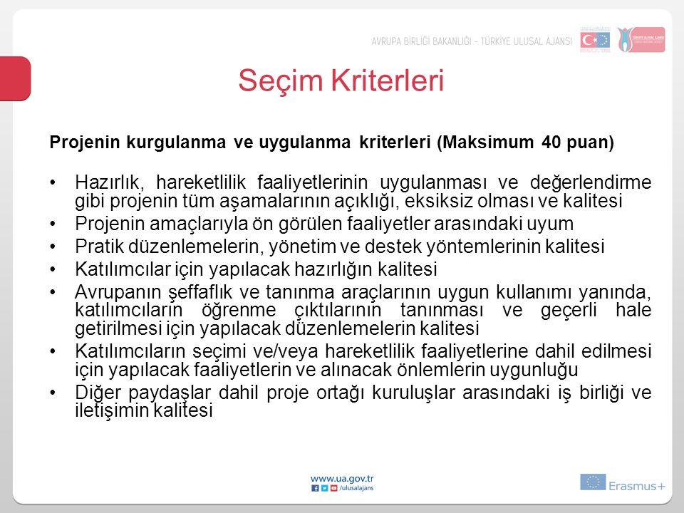 Seçim Kriterleri Projenin kurgulanma ve uygulanma kriterleri (Maksimum 40 puan)