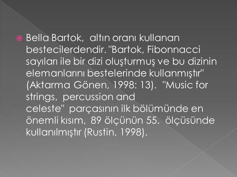 Bella Bartok, altın oranı kullanan bestecilerdendir